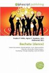 Bachata (Dance) - Frederic P. Miller, Agnes F. Vandome, John McBrewster