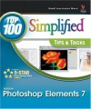 Photoshop Elements 7: Top 100 Simplified Tips and Tricks (Top 100 Simplified Tips & Tricks) - Rob Sheppard