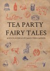 Tea Party Fairy Tales - James Finn Garner