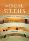 Visual Studies: A Skeptical Introduction - James Elkins