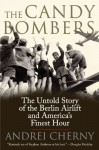 The Candy Bombers: The Untold Story of the Berlin Airlift and America's Finest Hour (Audio) - Andrei Cherny, Jonathan Davis
