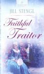 Faithful Traitor - Jill Stengl