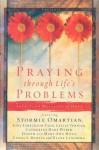 Praying Through Life's Problems - Stormie Omartian, Leslie Vernick