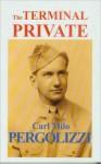 THE TERMINAL PRIVATE - Carlo Pergolizzi, Adolph Caso