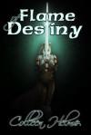 Flame of Destiny - Colleen Helme