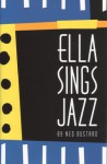 Ella Sings Jazz (Phonics Museum, Volume 11) - Ned Bustard