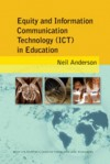 Equity And Information Communication Technology (Ict) In Education - Neil Anderson