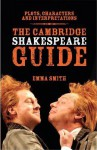 The Cambridge Shakespeare Guide - Emma Smith