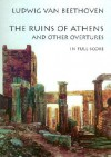 The Ruins of Athens and Other Great Overtures in Full Score - Ludwig van Beethoven