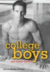 College Boys: Gay Erotic Stories - Rachel Kramer Bussel, Simon Sheppard, Neil Plakcy, Aaron Travis, Shane Allison, William Holden, Jeff Mann, Ryan Field, Sean Meriwether, Rob Rosen, Gavin Atlas, Tom Cardamone, Jamie Freeman, Natty Soltesz, Logan Zachary, Donald Ammer, Rob Wolfsham, H.L. Champa