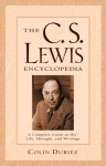 The C.S. Lewis Encyclopedia: A Complete Guide to His Life, Thought, and Writings - Colin Duriez