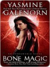 Bone Magic (Otherworld / Sisters of the Moon #7) - Yasmine Galenorn