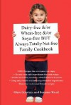 Dairy-free &/or Wheat-free &/or Soya-free BUT Always Totally Nut-free Family Cookbook - Clare Constant, Suzanne Wood