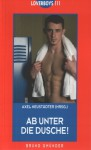 Ab unter die Dusche! (Loverboys, #111) - Axel Neustädter, Gerold Hens