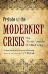 Prelude to the Modernist Crisis: The Firmin Articles of Alfred Loisy - Alfred Loisy, Charles Talar, Christine Thirlway
