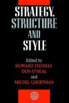 Strategy, Structure and Style - Frederic Thomas, Howard Thomas, Don O'Neal
