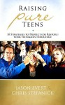 Raising Pure Teens - Jason Evert, Chris Stefanick