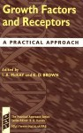 Growth Factors and Receptors: A Practical Approach - Ian A. McKay, Kenneth D. Brown