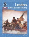 Leaders of the American Revolution - Linda R. Wade