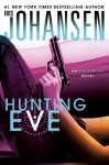 Hunting Eve: An Eve Duncan Novel 17 - Iris Johansen