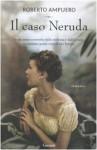 Il caso Neruda - Roberto Ampuero, Stefania Cherchi