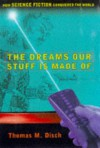 The Dreams Our Stuff is Made Of: How Science Fiction Conquered the World - Thomas M. Disch