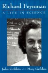 Richard Feynman: A Life in Science - John Gribbin, Mary Gribbin