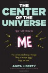 The Center of the Universe: Yep, That Would Be Me - Anita Liberty