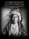 A Chronology of Native Americans: The Ultimate History of North America's Indigenous Peoples - Greg O'Brien