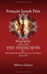 Biographie Universelle Des Musiciens Et Bibliographie Générale De La Musique: Tome 7. Perotti Scultetus (French Edition) - François Joseph Fétis