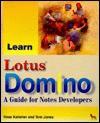 Learn Lotus Domino: A Guide for Notes Developers - Rose Kelleher, Tom Jones