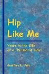 Hip Like Me - Geoffrey D. Falk