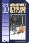Top 10 American Women's Olympic Gold Medalists - Christin Ditchfield