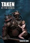 Taken by the Demon (Beast Erotica) - Christie Sims, Alara Branwen