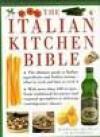 The Italian Kitchen Bible - Kate Whiteman, Jeni Wright, Angela Boggiano
