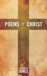 Poems of Christ - Christopher Jones