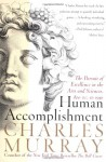 Human Accomplishment: The Pursuit of Excellence in the Arts and Sciences, 800 B.C. to 1950 - Charles Murray
