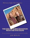 The End of Reincarnation with The Five Signs: An easy introduction to a practical spiritual discipline - Joe Wolfe, Gary Renard, Carrie Triffet