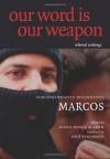 Our Word is Our Weapon: Selected Writings - Subcomandante Marcos, Juana Ponce De Leon, José Saramago