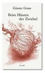 Beim Häuten der Zwiebel (Gebundene Ausgabe) - Günter Grass
