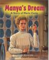 Manya's Dream: A Story of Marie Curie - Frieda Wishinsky, Jacques Lamontagne