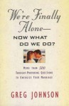 We're Finally Alone: Now What Do We Do? - Greg Johnson