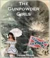 The Gunpowder Girls - David Shaw