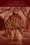 The Bandit Queen of India: An Indian Woman's Amazing Journey from Peasant to International Legend - Phoolan Devi, Paul Rambali, Marie-Therese Cuny