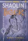 Shaolin Tiger - Sandy Fussell, Joshua Swanson