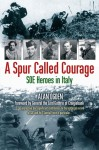 A Spur Called Courage: SOE Heroes In Italy - Alan Ogden