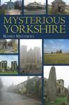 Mysterious Yorkshire - Rupert Matthews