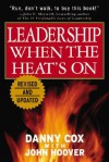 Leadership When the Heat's on - Danny Cox, John Hoover