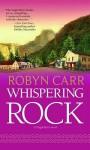 Whispering Rock. Robyn Carr - Robyn Carr