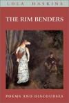The Rim Benders - Lola Haskins